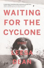 WAITING FOR THE CYCLONE by Leesa Dean