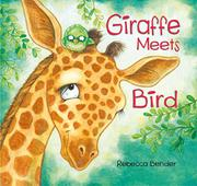 GIRAFFE MEETS BIRD by Rebecca Bender