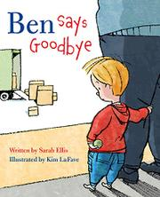 BEN SAYS GOODBYE by Sarah Ellis