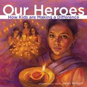 OUR HEROES by Janet Wilson