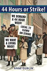 44 HOURS OR STRIKE! by Anne Dublin