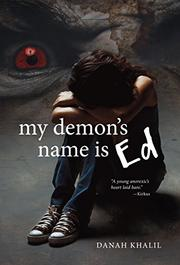 MY DEMON'S NAME IS ED by Danah Khalil