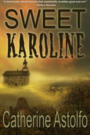 Sweet Karoline by Catherine Astolfo