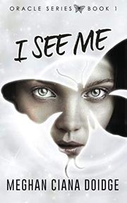 I SEE ME by Meghan Ciana Doidge