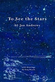 TO SEE THE STARS by Jan Andrews