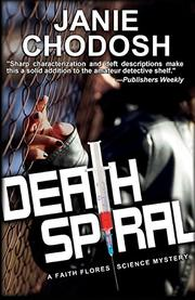 DEATH SPIRAL by Janie Chodosh