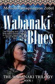 WAKANABI BLUES by Melissa Tantaquidgeon Zobel