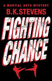 FIGHTING CHANCE by B.K. Stevens