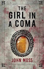 THE GIRL IN A COMA by John Moss