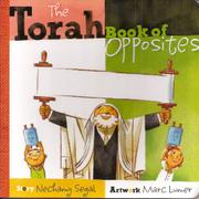 THE TORAH BOOK OF OPPOSITES by Nechamy Segal