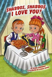 SHABBOS SHABBOS I LOVE YOU! by Naomi Lieberman