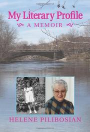 My Literary Profile: A Memoir by Helene Pilibosian