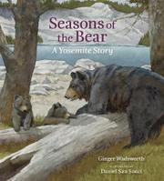 SEASONS OF THE BEAR by Ginger Wadsworth