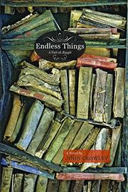 ENDLESS THINGS by John Crowley