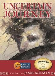 UNCERTAIN JOURNEY by James Rouman
