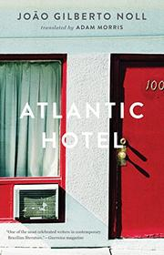 ATLANTIC HOTEL by João  Gilberto Noll