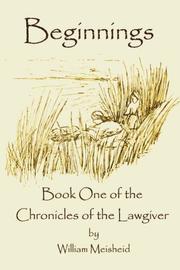 BEGINNINGS by William Meisheid