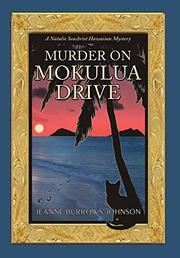 MURDER ON MOKULUA DRIVE by Jeanne  Burrows-Johnson