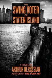 THE SWING VOTER OF STATEN ISLAND by Arthur Nersesian