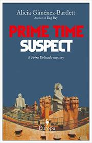 PRIME TIME SUSPECT by Alicia Giménez-Bartlett