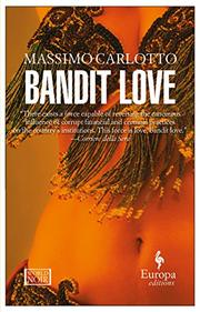 BANDIT LOVE by Massimo Carlotto