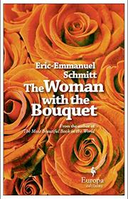 THE WOMAN WITH THE BOUQUET by Eric-Emmanuel Schmitt