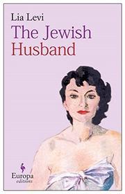 THE JEWISH HUSBAND by Lia Levi