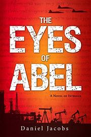 THE EYES OF ABEL by Daniel Jacobs