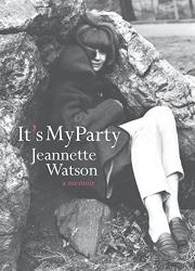IT'S MY PARTY by Jeannette  Watson