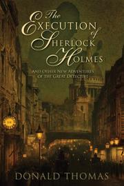 THE EXECUTION OF SHERLOCK HOLMES by Donald Thomas