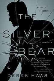 THE SILVER BEAR by Derek Haas