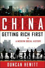 CHINA: GETTING RICH FIRST by Duncan Hewitt