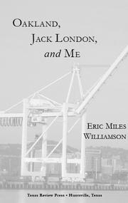 OAKLAND, JACK LONDON, AND ME by Eric Miles Williamson