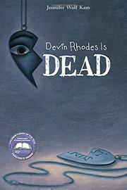DEVIN RHODES IS DEAD by Jennifer Wolf Kam