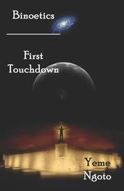 Binoetics: First Touchdown by Yeme Ngoto