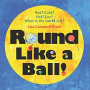 ROUND LIKE A BALL! by Lisa Campbell Ernst