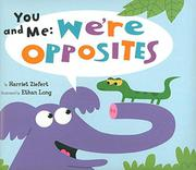 YOU AND ME: WE'RE OPPOSITES by Harriet Ziefert
