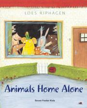 ANIMALS HOME ALONE by Loes Riphagen