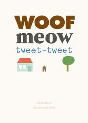 WOOF MEOW TWEET-TWEET by Cécile  Boyer