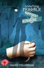 SOMETHING TERRIBLE HAPPENED ON KENMORE by Marci Stillerman
