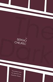 THE DARK by Sergio Chejfec