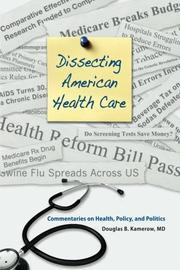 DISSECTING AMERICAN HEALTH CARE by Douglas B. Kamerow