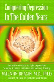 CONQUERING DEPRESSION IN THE GOLDEN YEARS by Valentin Bragin