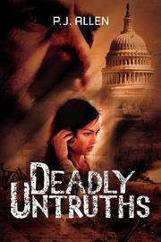 DEADLY UNTRUTHS by P.J. Allen