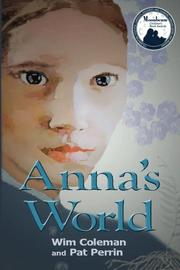 ANNA'S WORLD by Wim Coleman