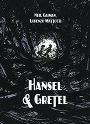 HANSEL & GRETEL by Neil Gaiman