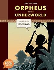 ORPHEUS IN THE UNDERWORLD by Yvan Pommaux