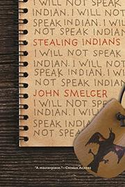 STEALING INDIANS by John Smelcer