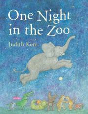 ONE NIGHT IN THE ZOO by Judith Kerr