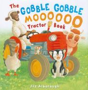 THE GOBBLE GOBBLE MOOOOOOO TRACTOR BOOK by Jez Alborough